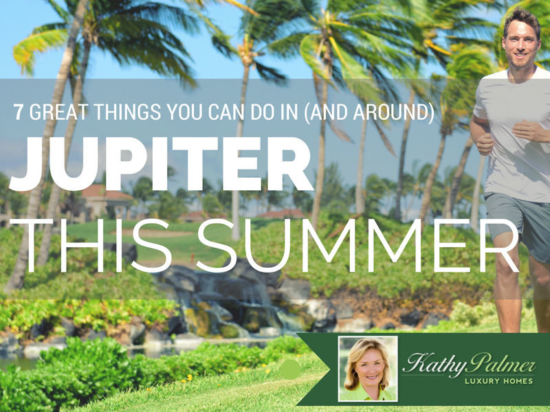 7 Things to Do in Jupiter This Summer